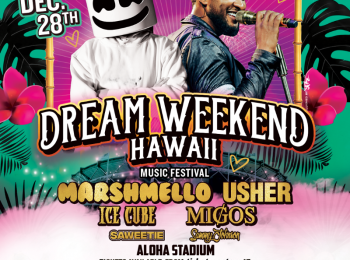 FINAL SURPRISE ARTIST ANNOUNCED FOR DREAM WEEKEND MUSIC FESTIVAL AT ALOHA STADIUM, DECEMBER 28